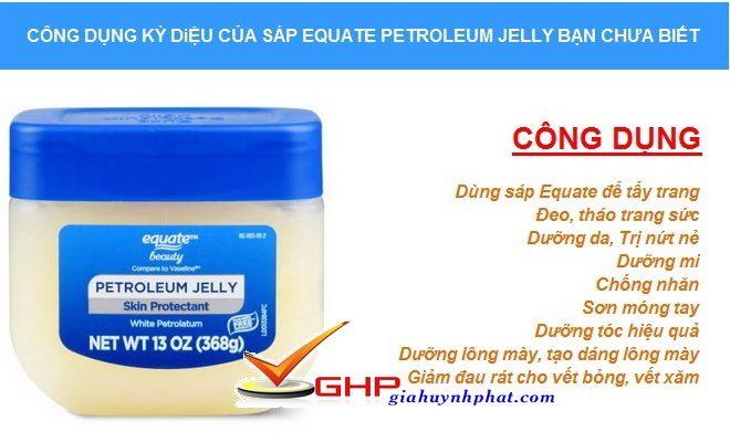 Sáp Equate Petroleum Jelly hàng Mỹ có tác dụng và công dụng kỳ điệu